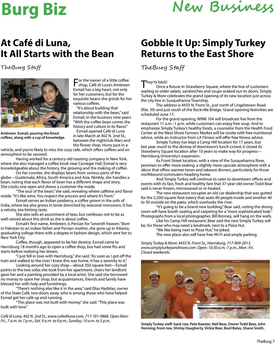 It s about building that relationship with the bean, said Esmail, in the business nine years. With the coffee bean comes the history and culture in its flavor.