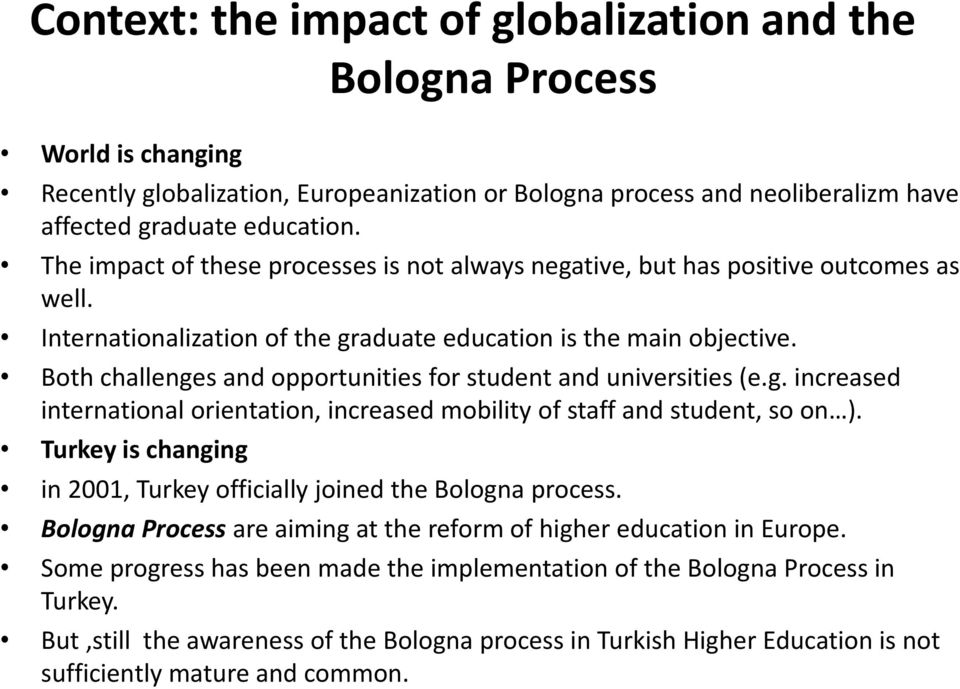 Both challenges and opportunities for student and universities (e.g. increased international orientation, increased mobility of staff and student, so on ).
