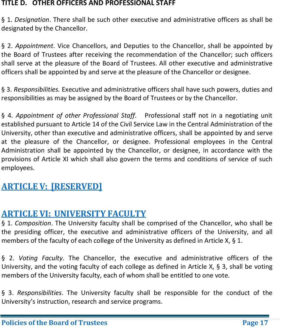 Board of Trustees. All other executive and administrative officers shall be appointed by and serve at the pleasure of the Chancellor or designee. 3. Responsibilities.