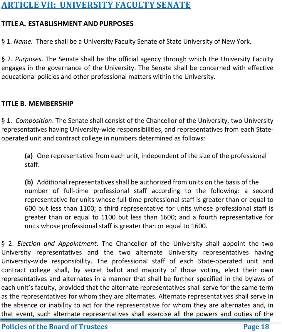 The Senate shall be concerned with effective educational policies and other professional matters within the University. TITLE B. MEMBERSHIP 1. Composition.