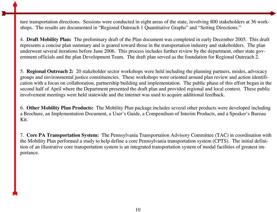 This draft represents a concise plan summary and is geared toward those in the transportation industry and stakeholders. The plan underwent several iterations before June 2006.