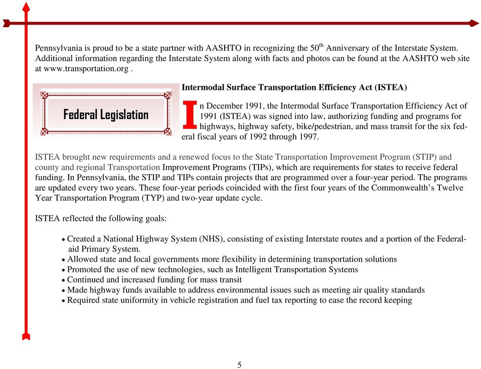 Federal Legislation Intermodal Surface Transportation Efficiency Act (ISTEA) I n December 1991, the Intermodal Surface Transportation Efficiency Act of 1991 (ISTEA) was signed into law, authorizing