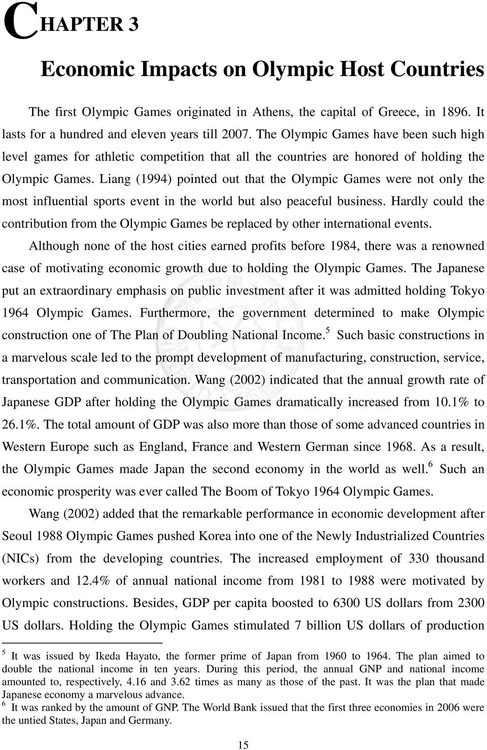 Liang (1994) pointed out that the Olympic Games were not only the most influential sports event in the world but also peaceful business.