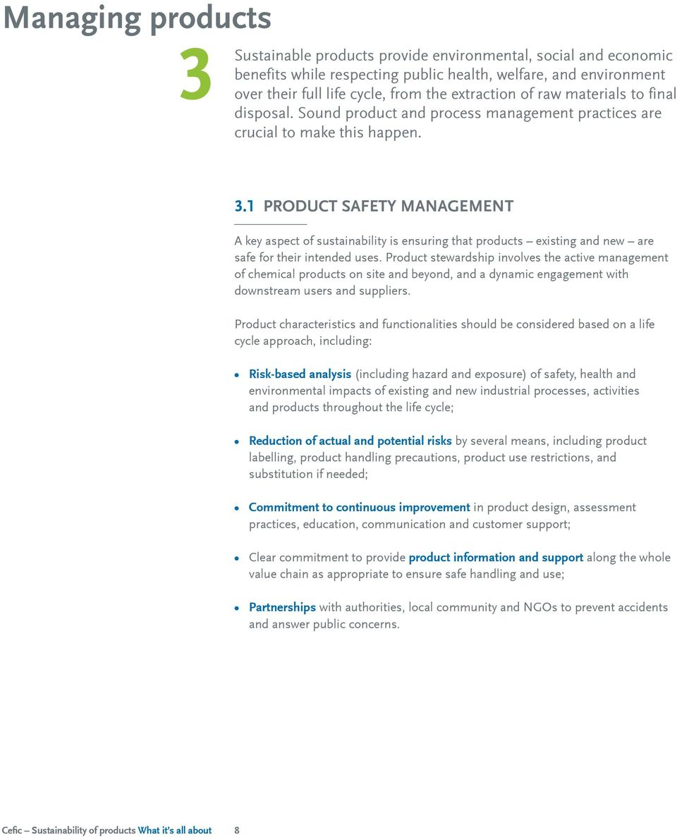 1 Product safety management A key aspect of sustainability is ensuring that products existing and new are safe for their intended uses.