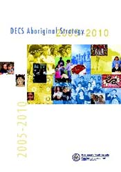 Policy DECS Aboriginal strategy 2005-2010 Focus areas include: More innovative and cohesive services Participation, retention and attendance Literacy and numeracy Culturally appropriate curriculum