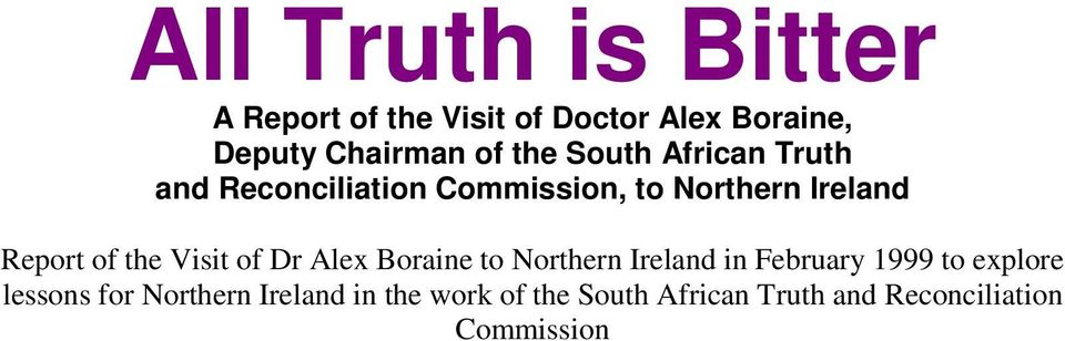 the Visit of Dr Alex Boraine to Northern Ireland in February 1999 to explore lessons