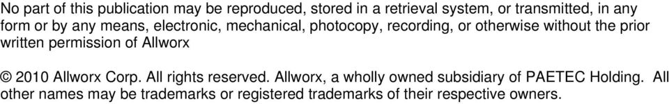or otherwise without the prior written permission of Allworx 2010 Allworx Corp.