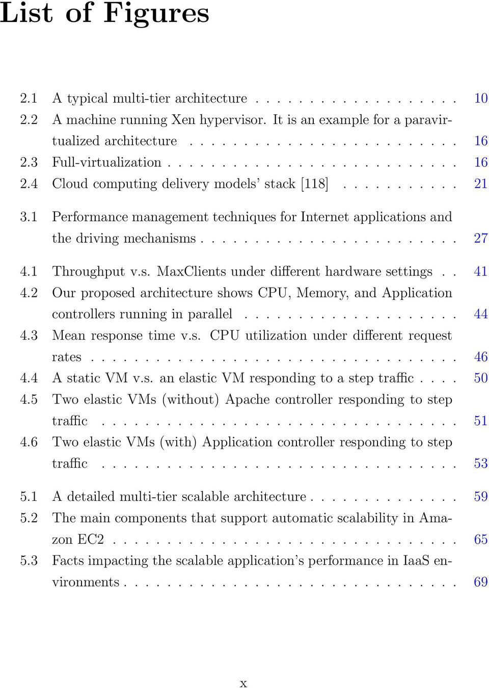 1 Performance management techniques for Internet applications and the driving mechanisms........................ 27 4.1 Throughput v.s. MaxClients under different hardware settings.. 41 4.