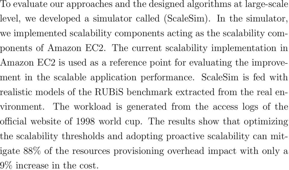 The current scalability implementation in Amazon EC2 is used as a reference point for evaluating the improvement in the scalable application performance.