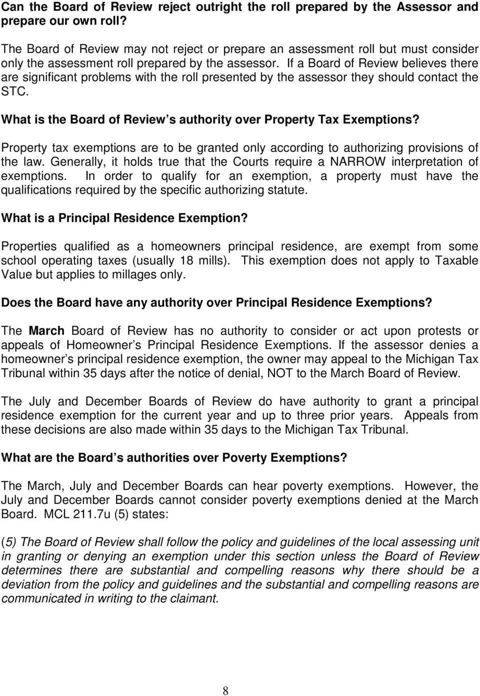 If a Board of Review believes there are significant problems with the roll presented by the assessor they should contact the STC. What is the Board of Review s authority over Property Tax Exemptions?