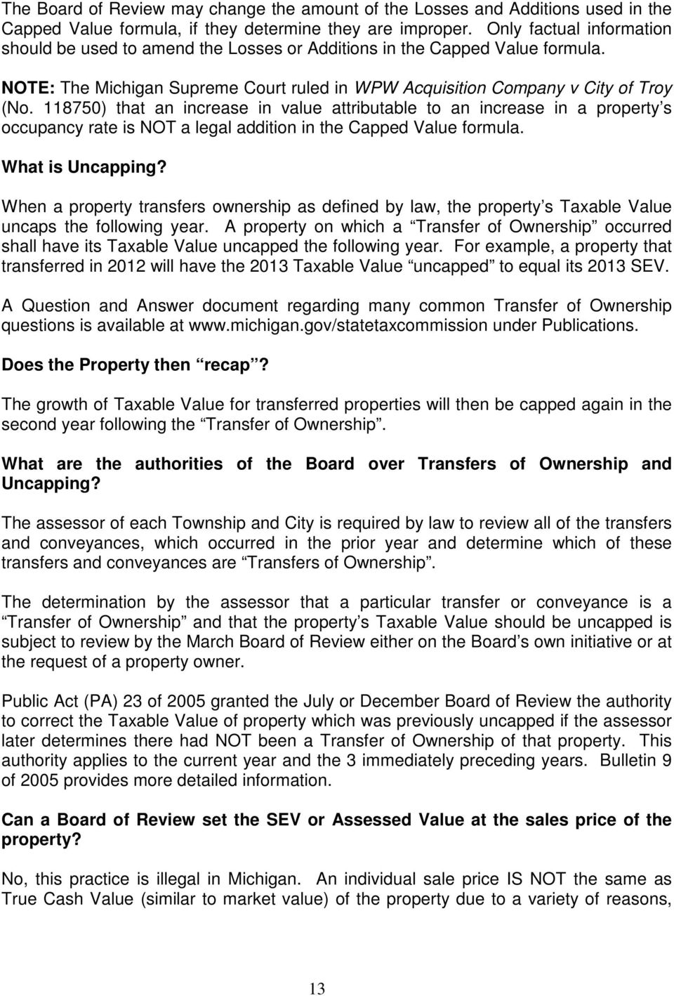 118750) that an increase in value attributable to an increase in a property s occupancy rate is NOT a legal addition in the Capped Value formula. What is Uncapping?