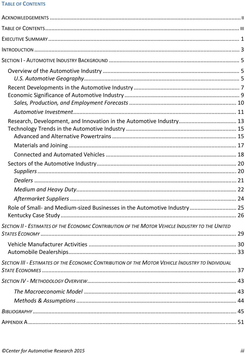 .. 11 Research, Development, and Innovation in the Automotive Industry... 13 Technology Trends in the Automotive Industry... 15 Advanced and Alternative Powertrains... 15 Materials and Joining.