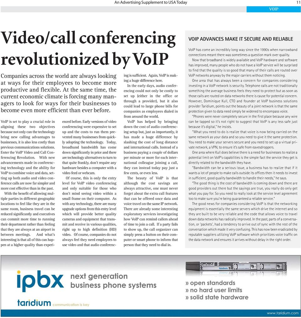 VoIP is set to play a crucial role in aligning these two objectives because not only can the technology bring new calling advantages to businesses, it is also less costly than previous communications