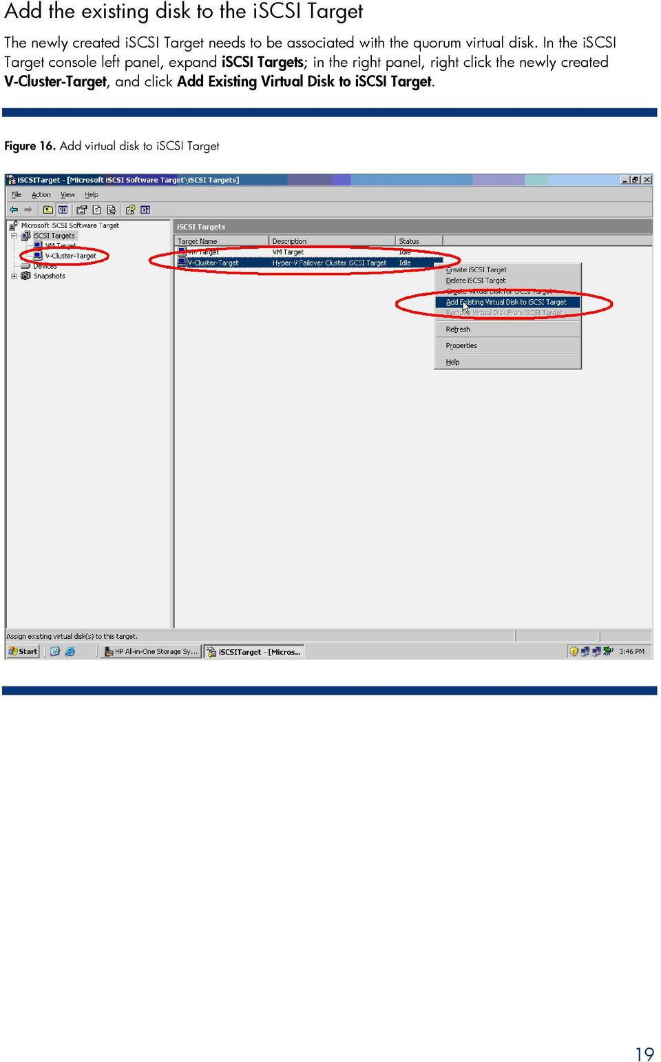 In the iscsi Target console left panel, expand iscsi Targets; in the right panel, right