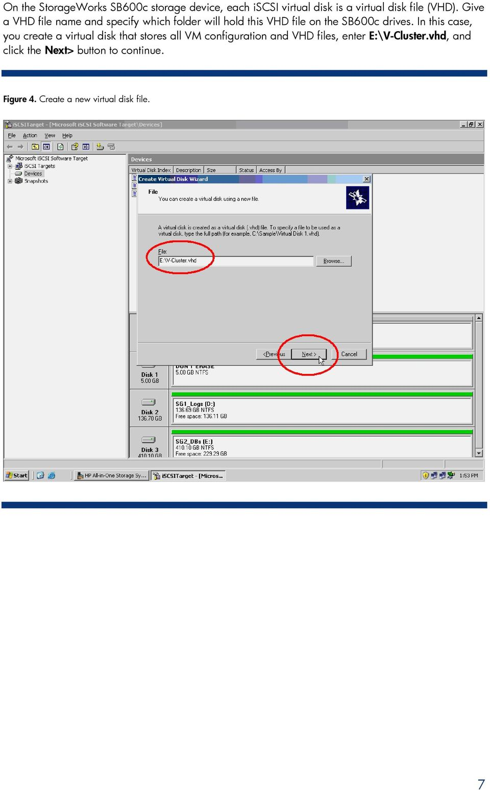 In this case, you create a virtual disk that stores all VM configuration and VHD files, enter