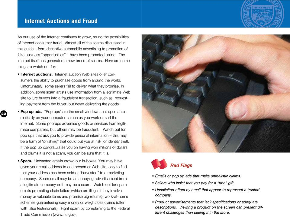 The Internet itself has generated a new breed of scams. Here are some things to watch out for: Internet auctions.