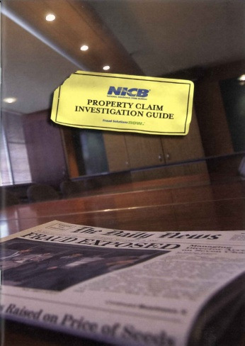 NICB Investigative Guides The investigative guides are intended to be a generic guide to provide investigative assistance to law enforcement officials, claims professionals, National Insurance Crime