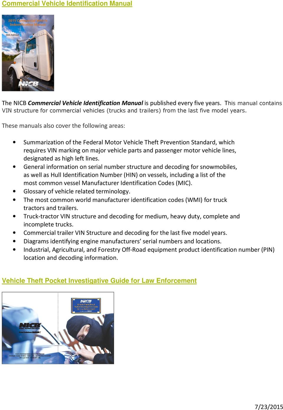These manuals also cover the following areas: Summarization of the Federal Motor Vehicle Theft Prevention Standard, which requires VIN marking on major vehicle parts and passenger motor vehicle