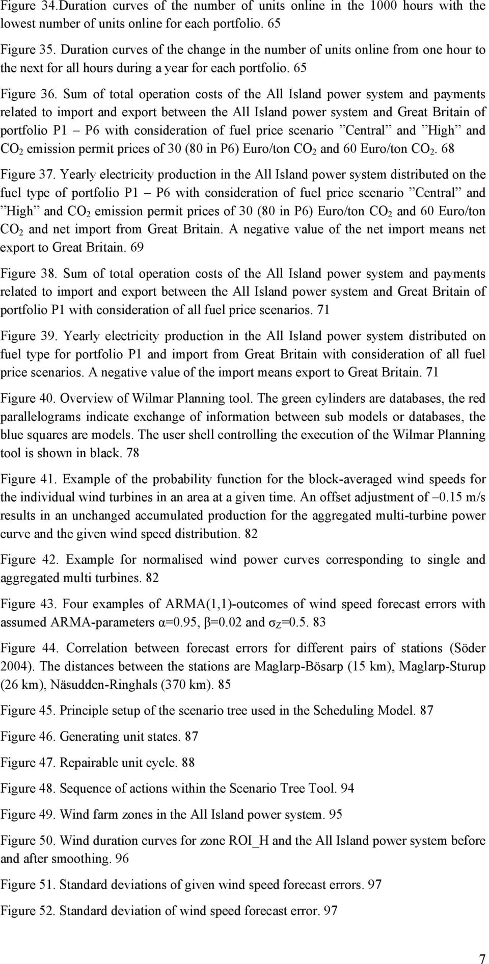 Sum of total operation costs of the All Island power system and payments related to import and export between the All Island power system and Great Britain of portfolio P1 P6 with consideration of