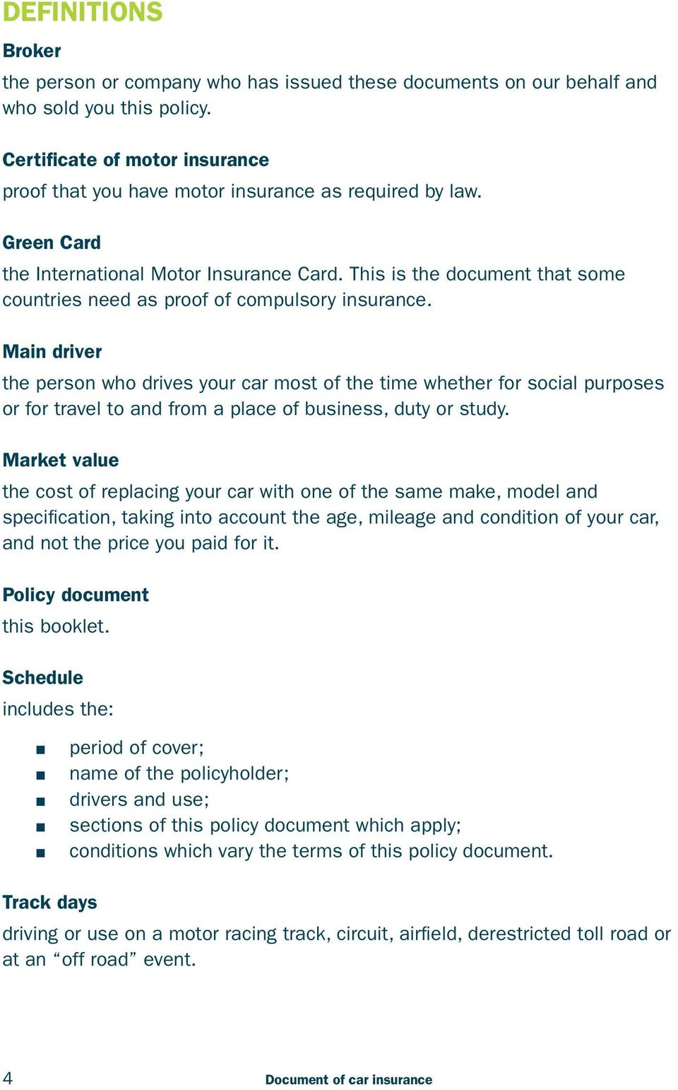 This is the document that some countries need as proof of compulsory insurance.