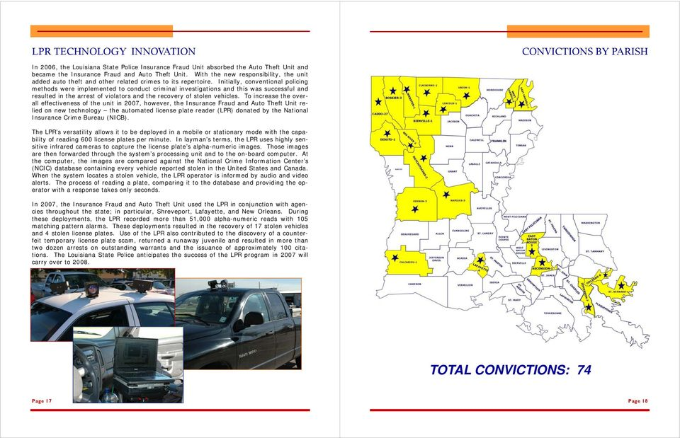 Initially, conventional policing methods were implemented to conduct criminal investigations and this was successful and resulted in the arrest of violators and the recovery of stolen vehicles.
