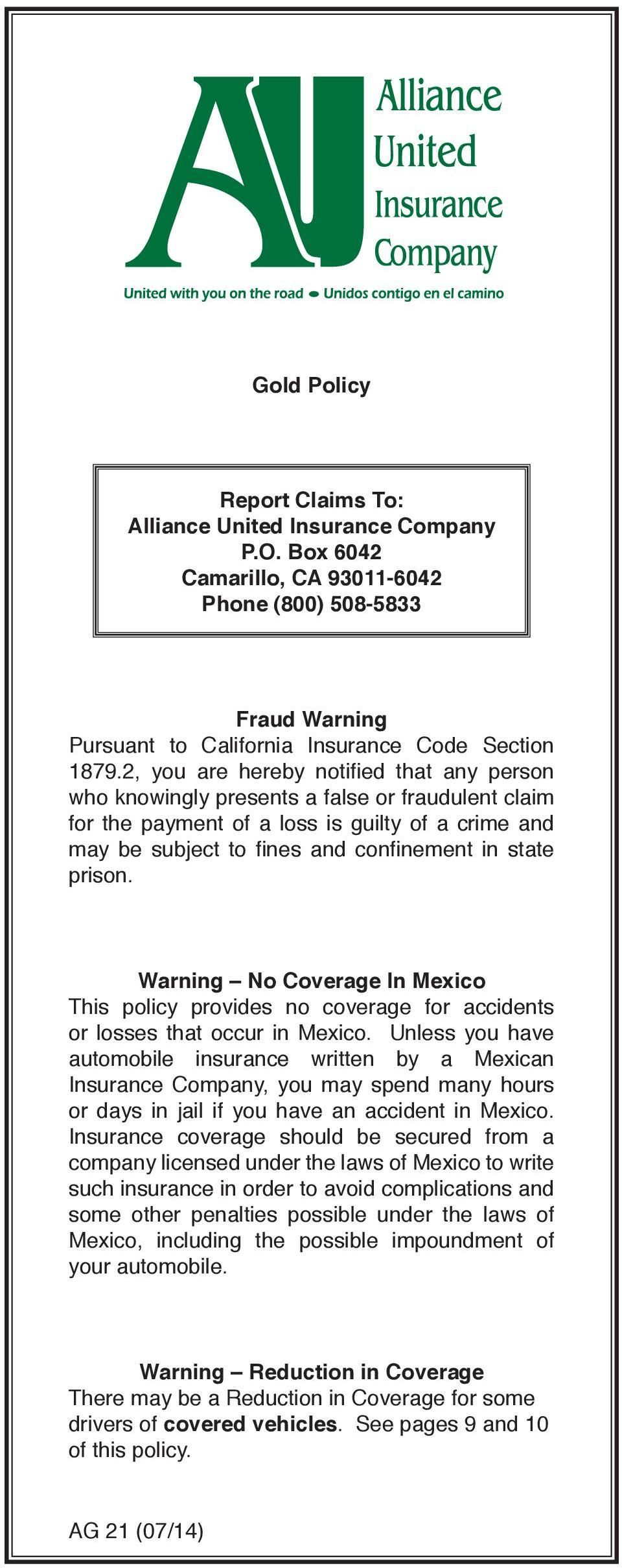 prison. Warning No Coverage In Mexico This policy provides no coverage for accidents or losses that occur in Mexico.