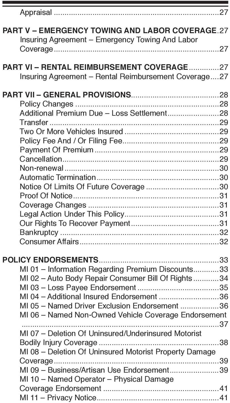 ..29 Policy Fee And / Or Filing Fee...29 Payment Of Premium...29 Cancellation...29 Non-renewal...30 Automatic Termination...30 Notice Of Limits Of Future Coverage...30 Proof Of Notice.