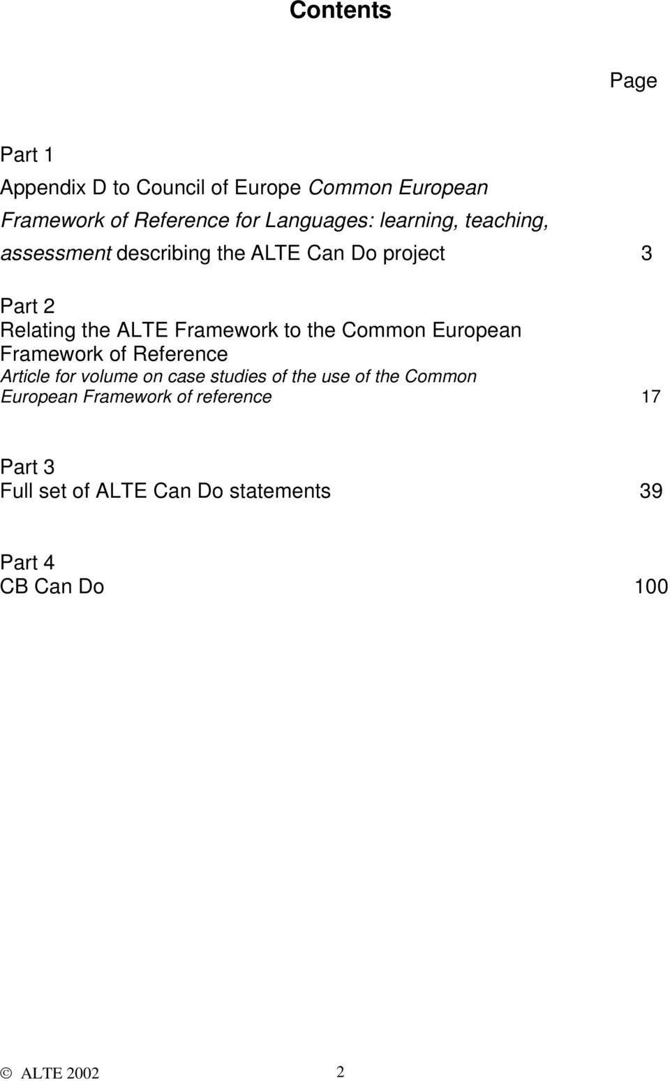the Common European Framework of Reference Article for volume on case studies of the use of the Common