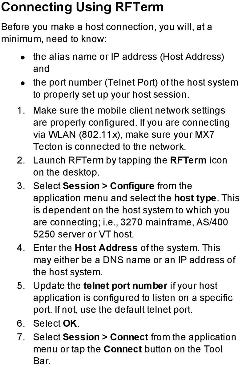 11x), make sure your MX7 Tecton is connected to the network. 2. Launch RFTerm by tapping the RFTerm icon on the desktop. 3.