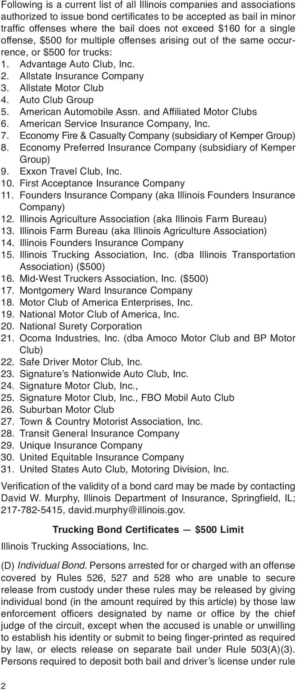 Auto Club Group 5. American Automobile Assn. and Affiliated Motor Clubs 6. American Service Insurance Company, Inc. 7. Economy Fire & Casualty Company (subsidiary of Kemper Group) 8.