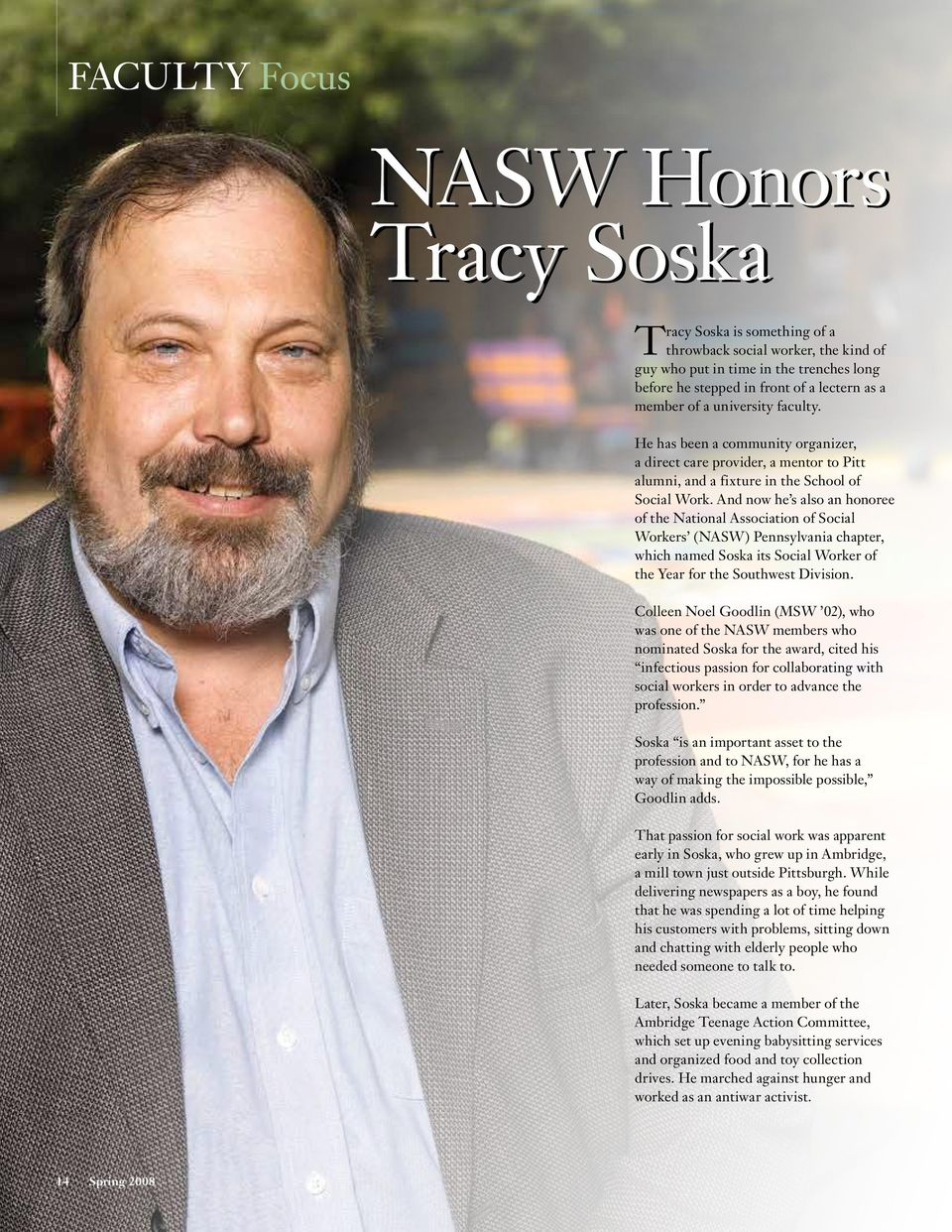 And now he s also an honoree of the National Association of Social Workers (NASW) Pennsylvania chapter, which named Soska its Social Worker of the Year for the Southwest Division.