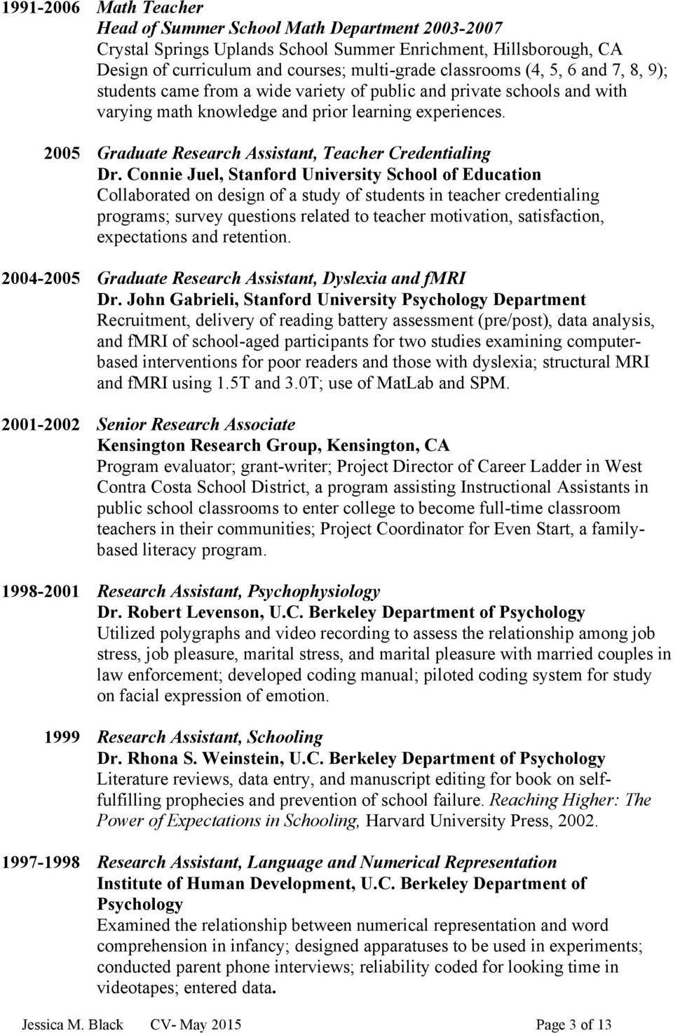 2005 Graduate Research Assistant, Teacher Credentialing Dr.