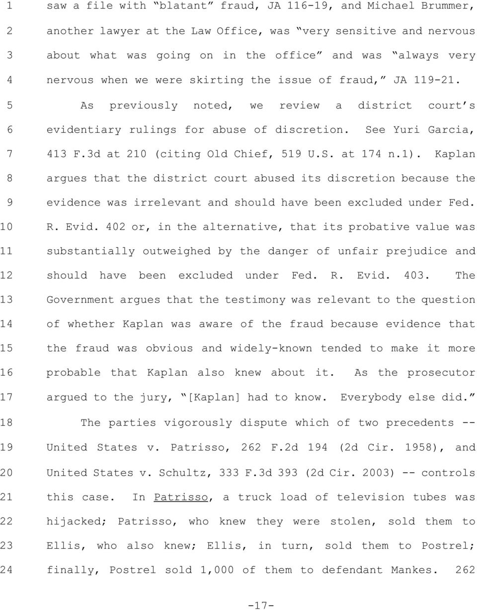 1). Kaplan argues that the district court abused its discretion because the evidence was irrelevant and should have been excluded under Fed. R. Evid.