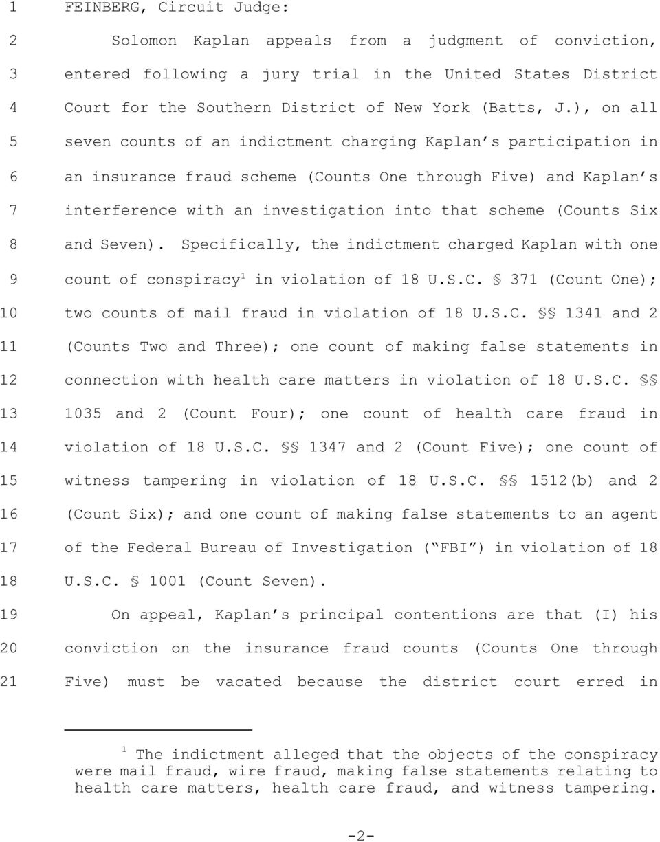 ), on all seven counts of an indictment charging Kaplan s participation in an insurance fraud scheme (Counts One through Five) and Kaplan s interference with an investigation into that scheme (Counts