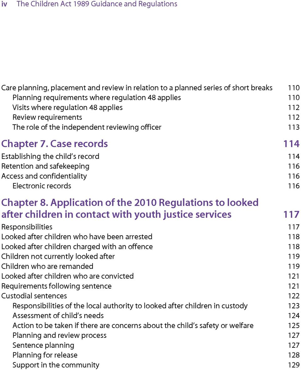 Case records 114 Establishing the child s record 114 Retention and safekeeping 116 Access and confidentiality 116 Electronic records 116 Chapter 8.