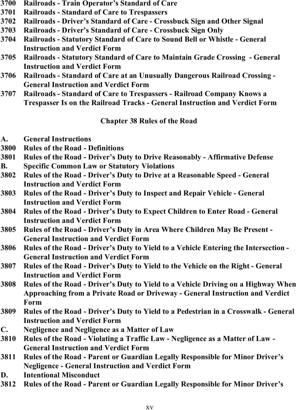 to Maintain Grade Crossing - General Instruction and Verdict Form 3706 Railroads - Standard of Care at an Unusually Dangerous Railroad Crossing - General Instruction and Verdict Form 3707 Railroads -