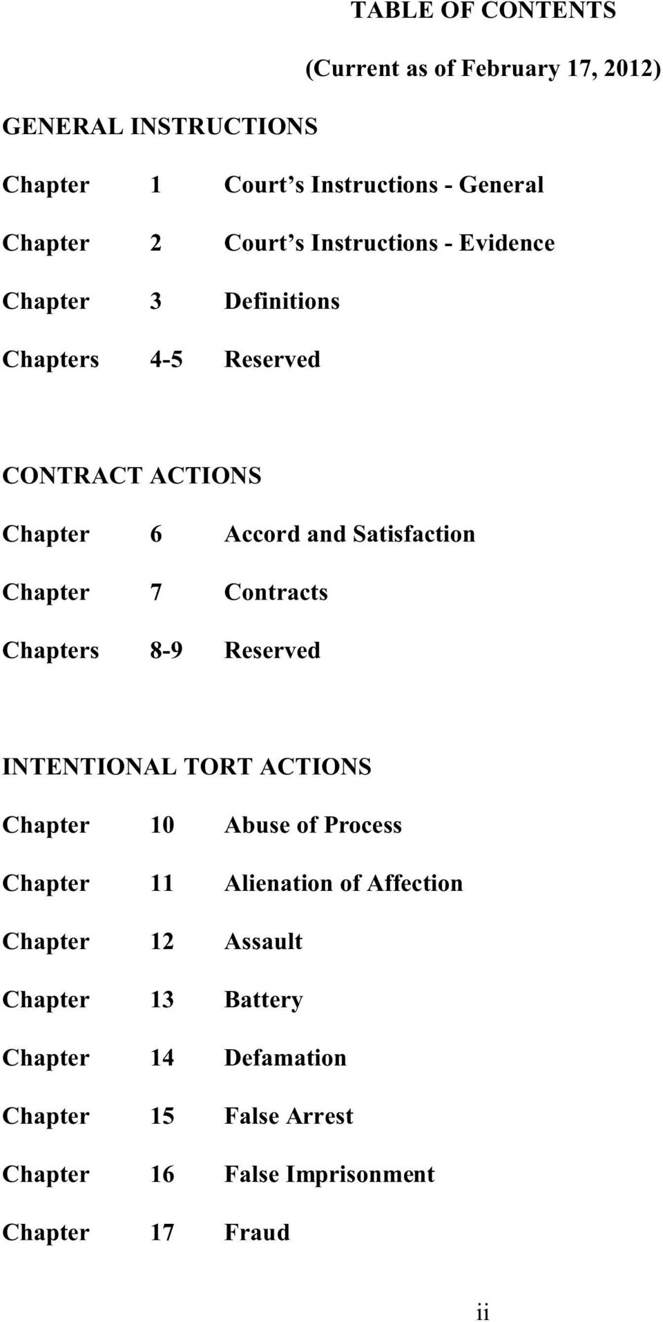 Chapter 7 Contracts Chapters 8-9 Reserved INTENTIONAL TORT ACTIONS Chapter 10 Abuse of Process Chapter 11 Alienation of