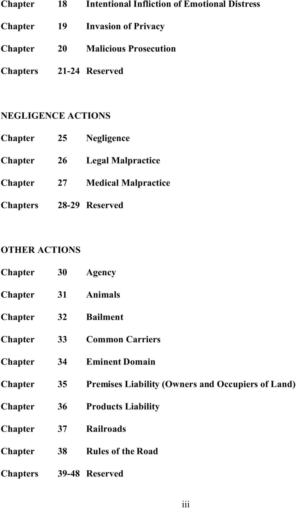 ACTIONS Chapter 30 Agency Chapter 31 Animals Chapter 32 Bailment Chapter 33 Common Carriers Chapter 34 Eminent Domain Chapter 35 Premises