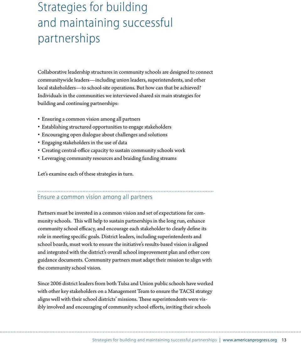 Individuals in the communities we interviewed shared six main strategies for building and continuing partnerships: Ensuring a common vision among all partners Establishing structured opportunities to