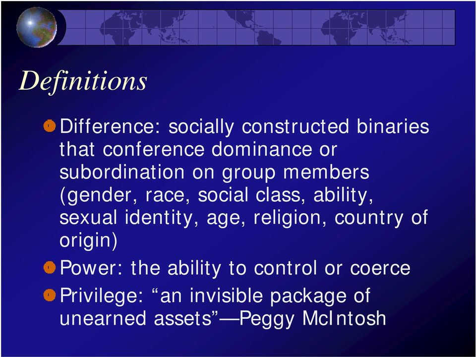 ability, sexual identity, age, religion, country of origin) Power: the