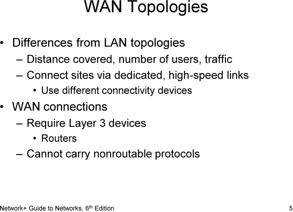 different connectivity devices WAN connections Require Layer 3 devices