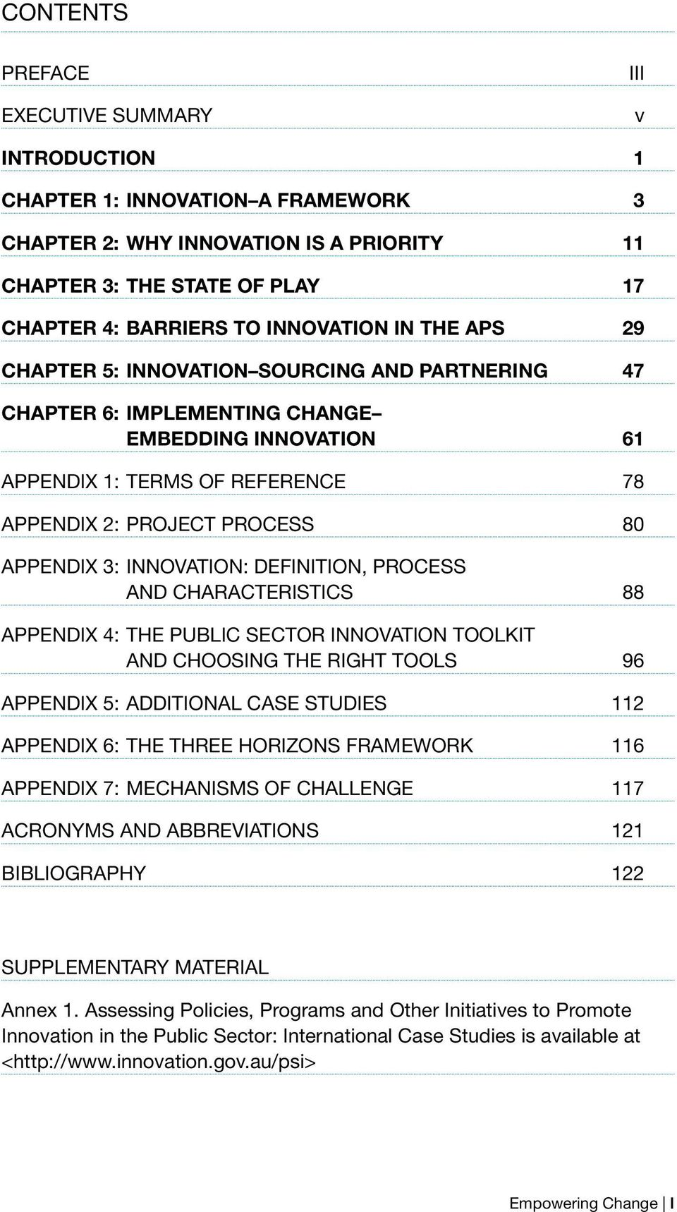APPENDIX 3: INNOVATION: DEFINITION, PROCESS AND CHARACTERISTICS 88 APPENDIX 4: THE PUBLIC SECTOR INNOVATION TOOLKIT AND CHOOSING THE RIGHT TOOLS 96 APPENDIX 5: ADDITIONAL CASE STUDIES 112 APPENDIX 6: