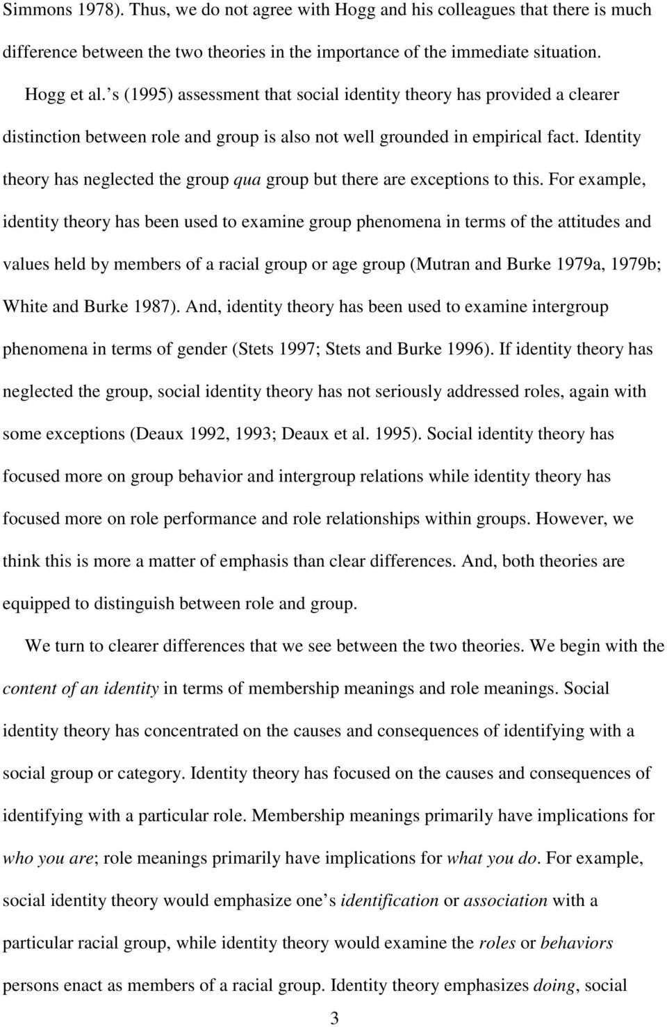 Identity theory has neglected the group qua group but there are exceptions to this.