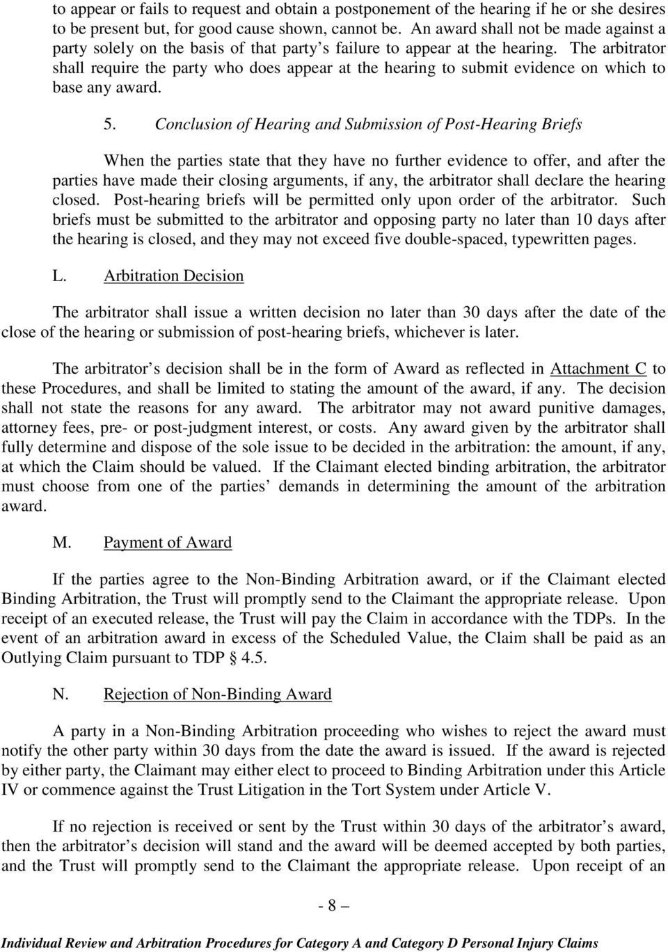 The arbitrator shall require the party who does appear at the hearing to submit evidence on which to base any award. 5.