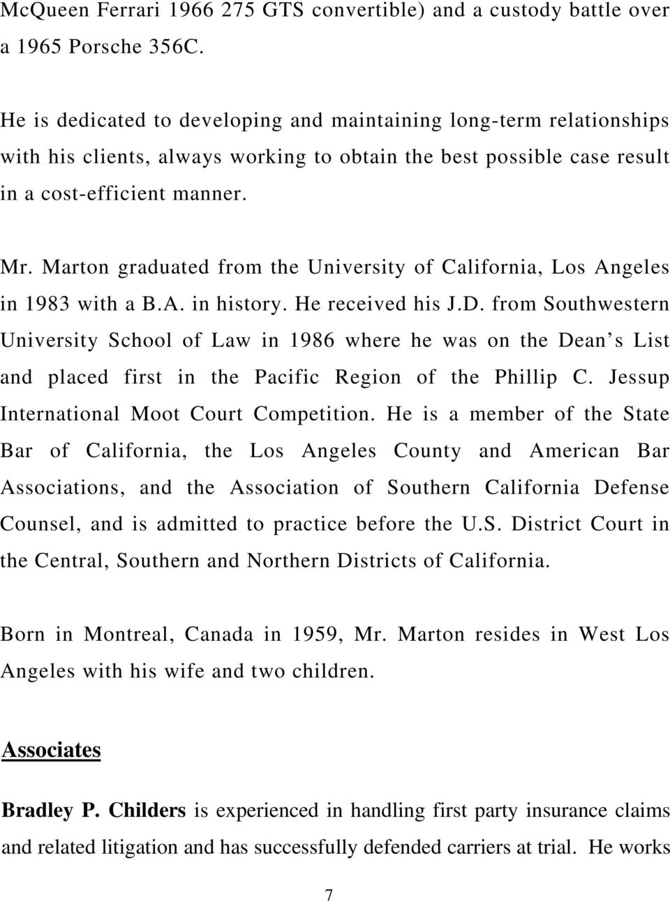 Marton graduated from the University of California, Los Angeles in 1983 with a B.A. in history. He received his J.D.