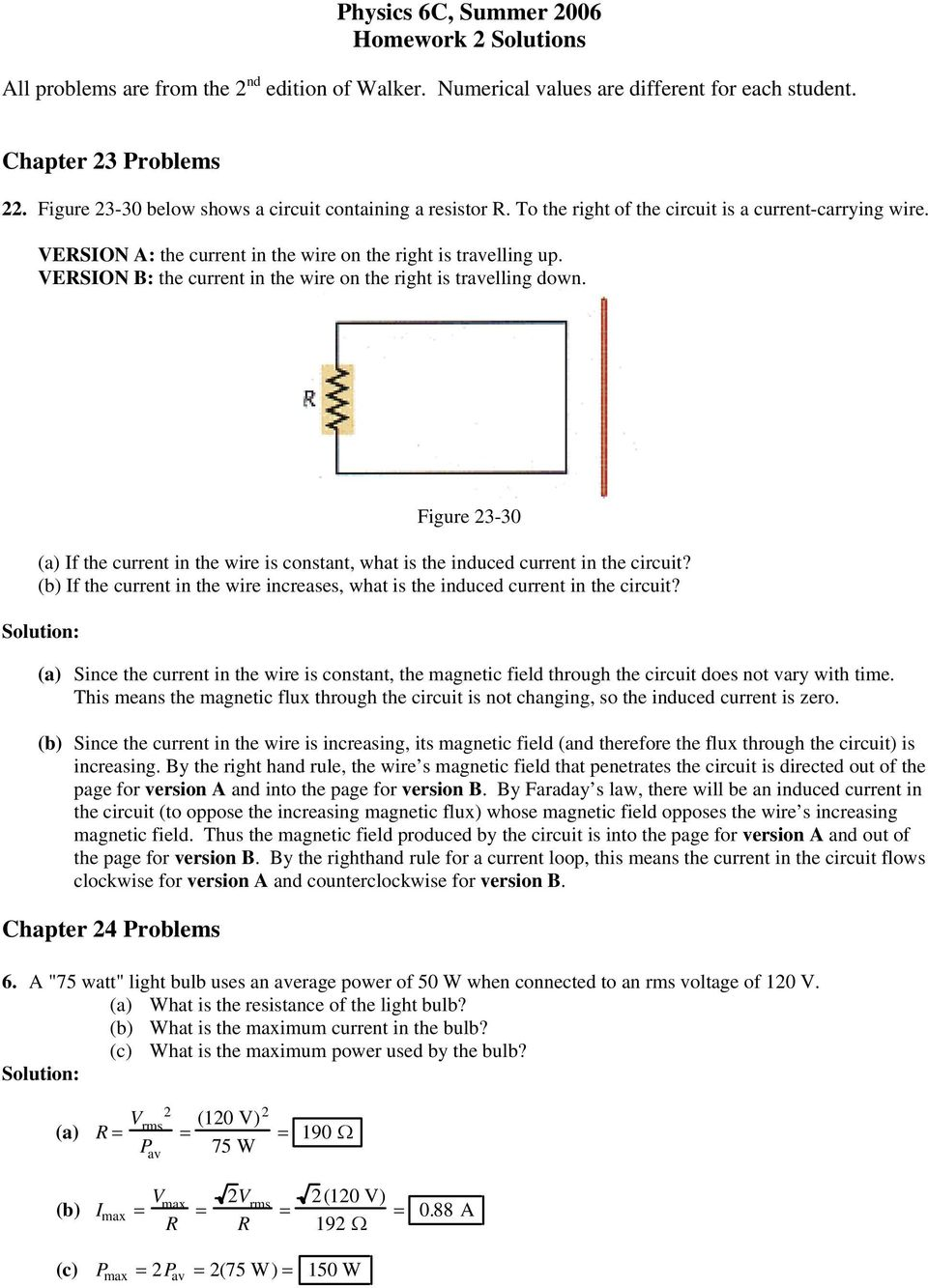 VESION B: the current in the wire on the right is travelling down. Figure 3-30 (a) If the current in the wire is constant, what is the induced current in the circuit?