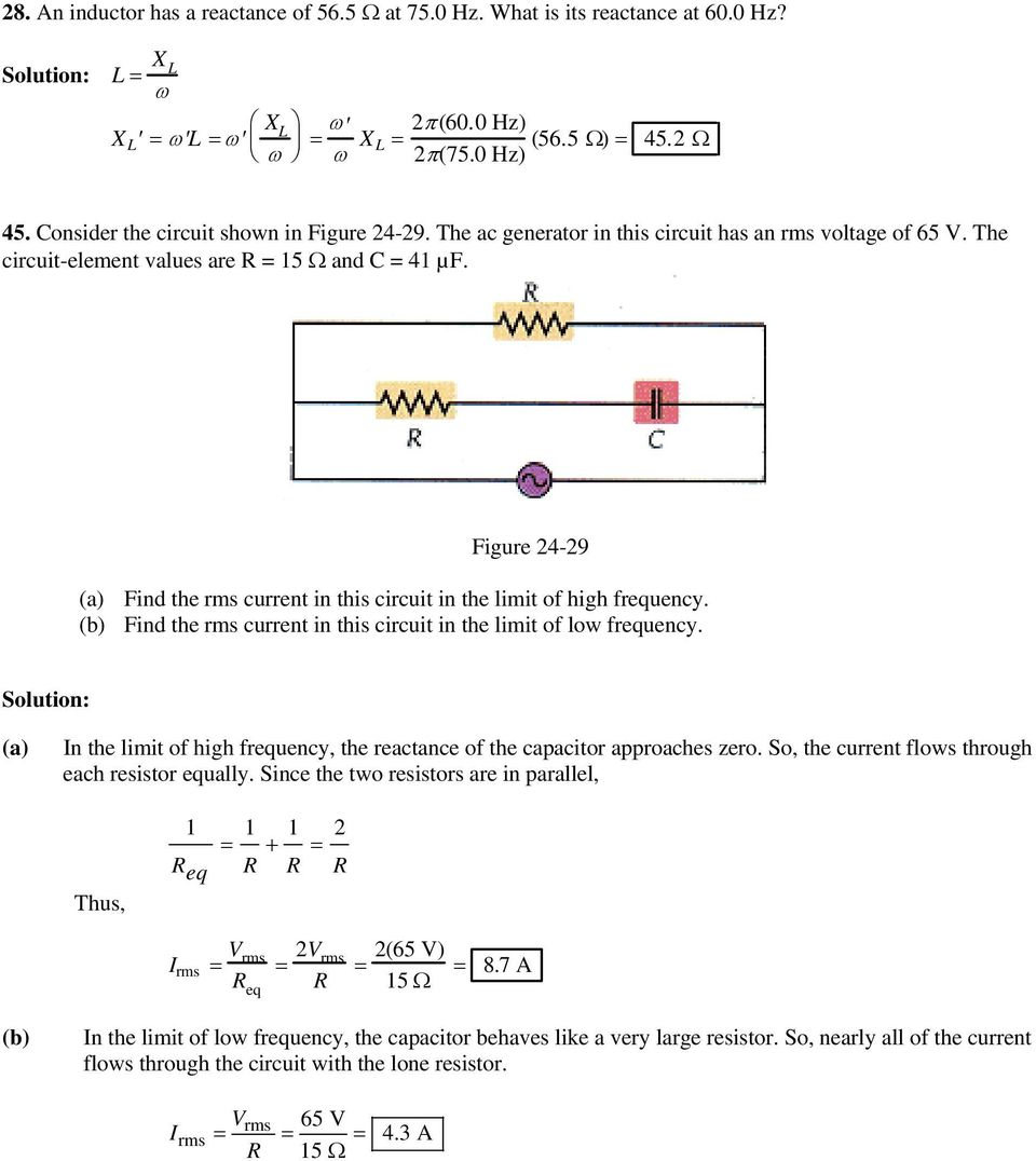 Figure 4-9 (a) Find the current in this circuit in the limit of high frequency. (b) Find the current in this circuit in the limit of low frequency.
