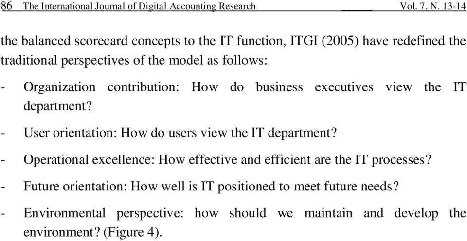 Organization contribution: How do business executives view the IT department? - User orientation: How do users view the IT department?