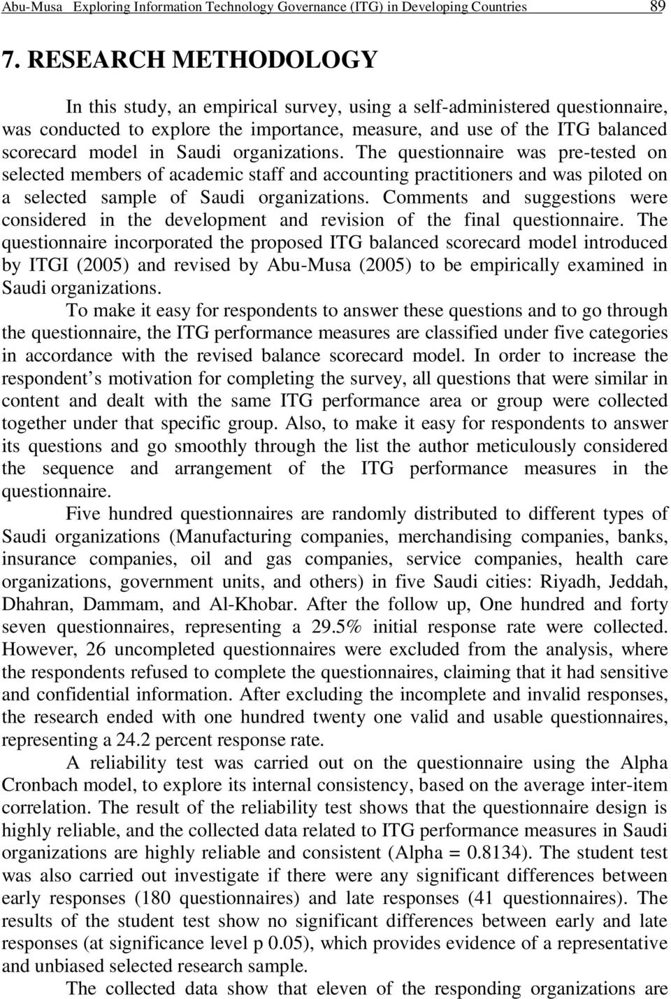 Saudi organizations. The questionnaire was pre-tested on selected members of academic staff and accounting practitioners and was piloted on a selected sample of Saudi organizations.