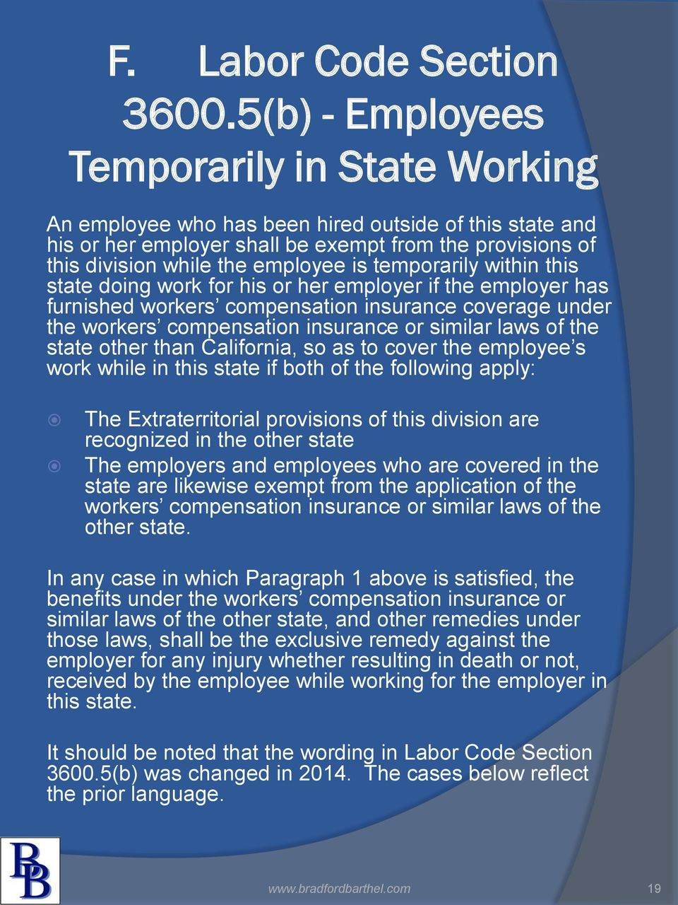 temporarily within this state doing work for his or her employer if the employer has furnished workers compensation insurance coverage under the workers compensation insurance or similar laws of the